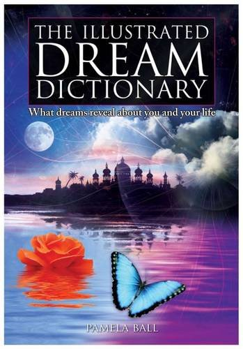 The Illustrated Dream Dictionary: Pamela Ball
