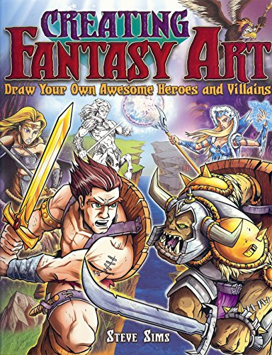 9781848374935: Creating Fantasy Art: Draw Your Own Awesome Heroes and Villains