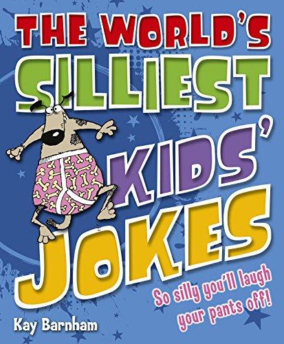 The World's Silliest Kid's Jokes: Sending Giggles Round the Galaxy!: Barnham, Kay