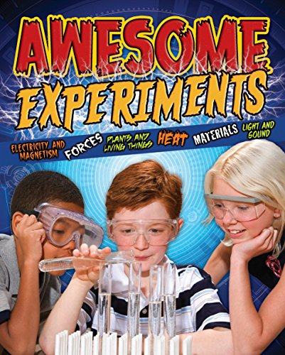 9781848376045: Awesome Experiments for Curious Kids: Electricity and Magnetism, Forces, Plants and Living Things, Heat, Materials, Light and Sound
