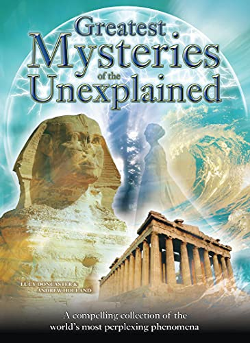 9781848376199: Greatest Mysteries of the Unexplained: A Compelling Collection of the World's Most Perplexing Phenomena