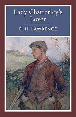 Lady Chatterley's Lover (Arcturus Paperback Classics): D. H. Lawrence