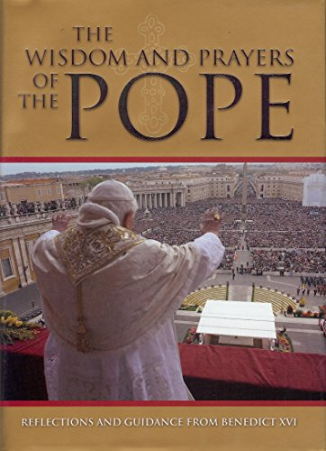 9781848377196: The Wisdom and Prayers of the Pope: Reflections and Guidance from Benedict XVI