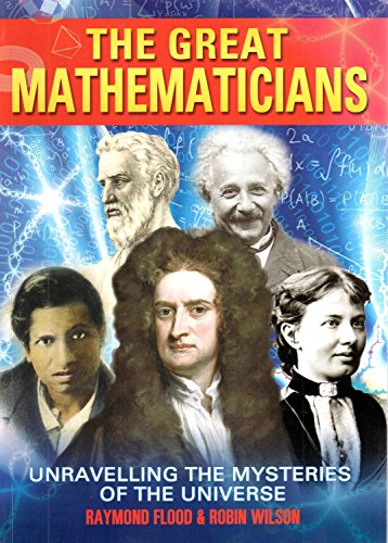 9781848379022: The Great Mathematicians: Unravelling the Mysteries of the Universe