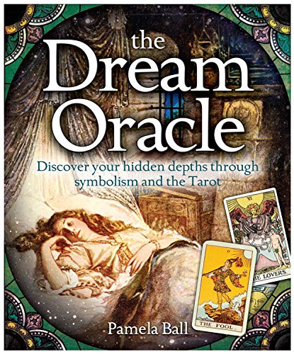 DREAM ORACLE: Discover Your Hidden Depths Through Symbolism & The Tarot