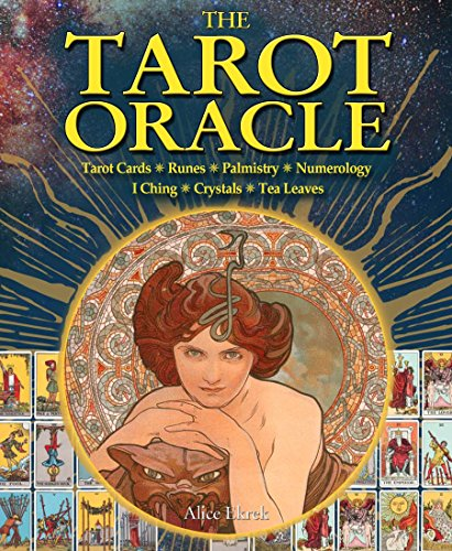 9781848379978: The Tarot Oracle: Tarot Cards, Runes, Palmistry, Numerology, I Ching, Crystals, Tea Leaves (The Oracle)