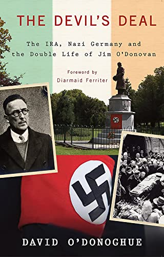 9781848400801: The Devil's Deal: The IRA, Nazi Germany and the Double Life of Jim O'Donovan