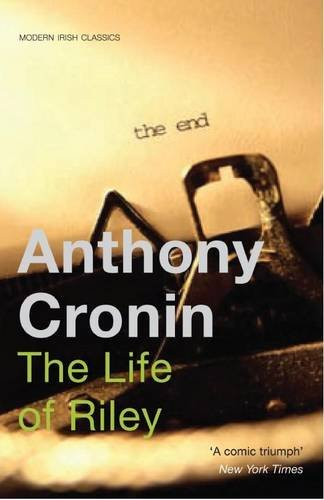 Life of Riley (Modern Irish Classics): Cronin, Anthony