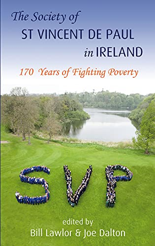 9781848402560: The Society of St Vincent De Paul in Ireland: 170 Years of Fighting Poverty