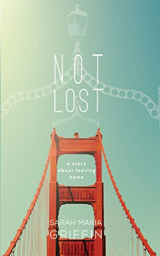 9781848403024: Not Lost: A story about leaving home