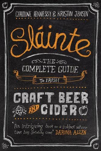 9781848403741: Slainte: The Complete Guide to Irish Craft Beer and Cider