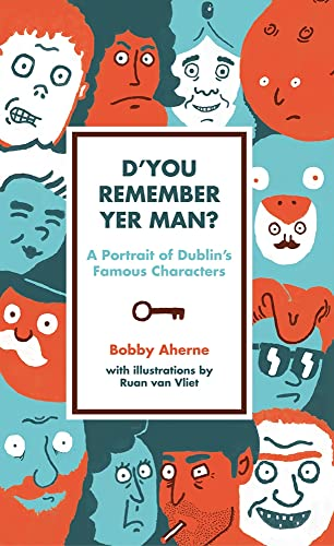 D'you Remember Yer Man?: A Portrait of Dublin's Famous Characters: Bobby Aherne