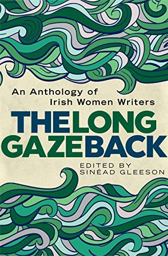 The Long Gaze Back: An Anthology of Irish Women Writers: Sinead Gleeson