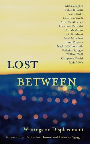 9781848404632: Lost Between: Writings on Displacement