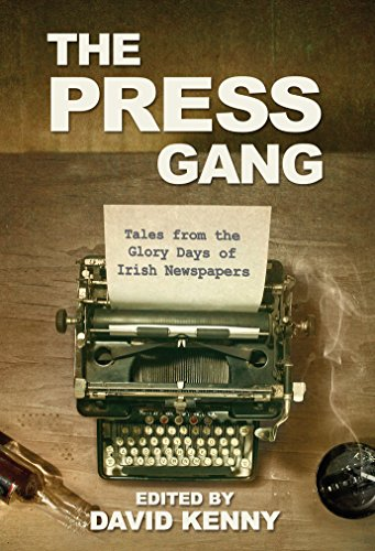 9781848404786: The Press Gang: Tales from the Glory Days of Irish Journalism