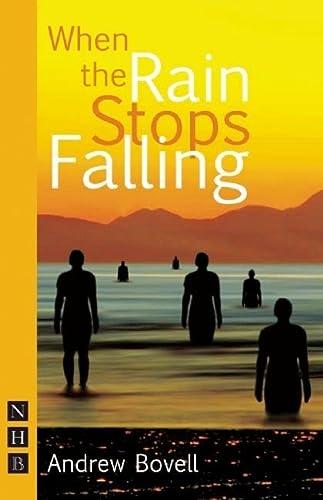 When the Rain Stops Falling (Nick Hern Books): Bovell, Andrew