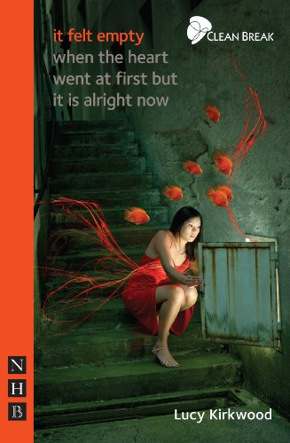 9781848420816: It Felt Empty When the Heart Went at First But it is Alright Now (NHB Modern Plays)