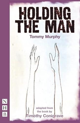 9781848421080: Holding the Man (NHB Modern Plays)