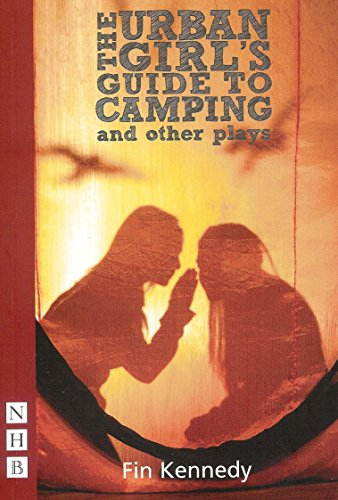 9781848421202: The Urban Girl's Guide to Camping and Other Plays (Nick Hern Books)