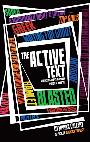 The Active Text: Unlocking plays through physical theatre: Dymphna Callery