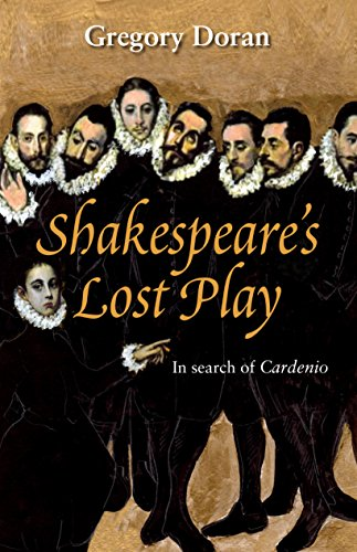 9781848422087: Shakespeare's Lost Play: In Search of Cardenio (Nick Hern Books)