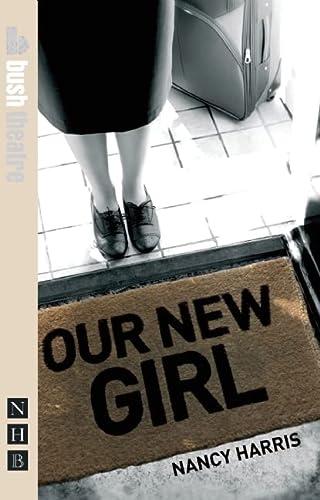 Our New Girl (Nick Hern Books): Harris, Nancy