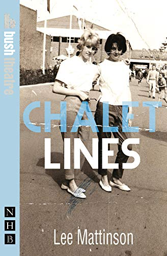 Chalet Lines (NHB Modern Plays) (Nick Hern: Mattinson Lee
