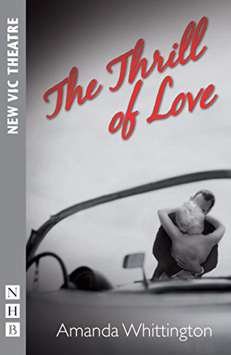 9781848423169: The Thrill of Love (NHB Modern Plays)