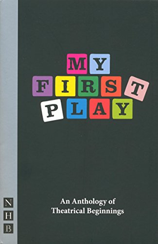 9781848423398: My First Play: An Anthology of Theatrical Beginnings