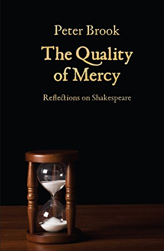 The Quality of Mercy: Reflections on Shakespeare: Peter Brook