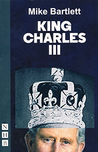 9781848424418: King Charles III: West End Edition