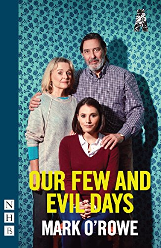 Our Few and Evil Days (NHB Modern Plays): Mark O'Rowe