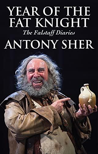 Year of the Fat Knight: The Falstaff: Antony Sher