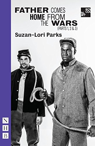 Father Comes Home From The Wars (Parts: Suzan-Lori Parks