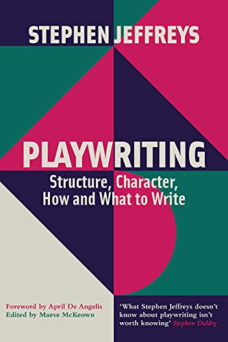 9781848427907: Playwriting: Structure, Character, How and What to Write