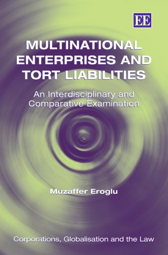 9781848440319: Multinational Enterprises and Tort Liabilities: An Interdisciplinary and Comparative Examination (Corporations, Globalisation and the Law Series)