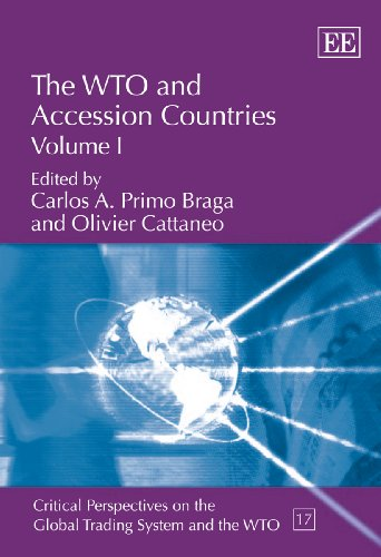 The WTO and Accession Countries (Critical Perspectives on the Global Trading System and the Wto) 2-...
