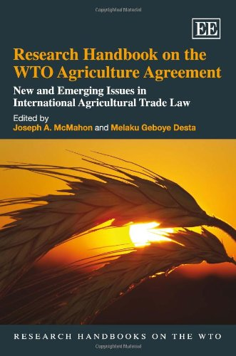 9781848441163: Research Handbook on the WTO Agriculture Agreement: New and Emerging Issues in International Agricultural Trade Law (Research Handbooks on the WTO Series)