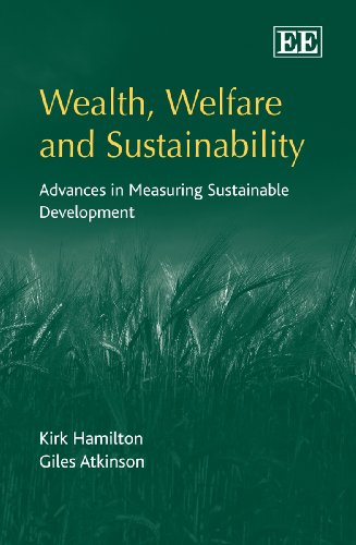 Wealth, Welfare and Sustainability: Advances in Measuring: Kirk Hamilton, Giles