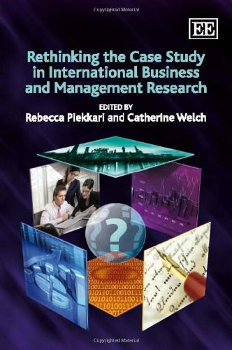 9781848441842: Rethinking the Case Study in International Business and Management Research