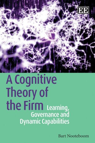 9781848442108: A Cognitive Theory of the Firm: Learning, Governance and Dynamic Capabilities