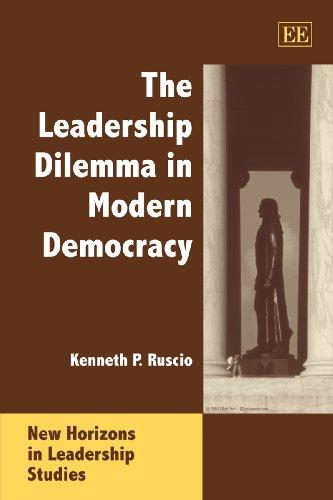 The Leadership Dilemma In Modern Democracy (New Horizons In Leadership Studies Series)