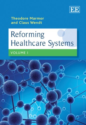 Reforming healthcare systems; 2v.: Ed. by Theodore