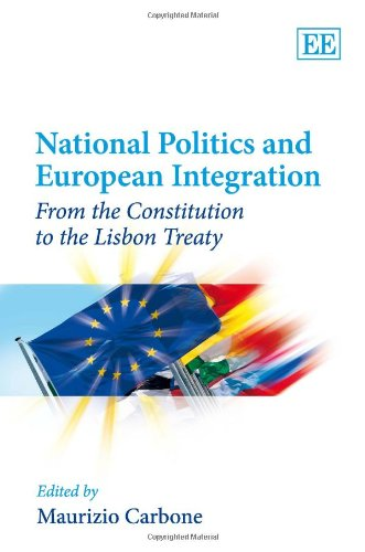9781848443464: National Politics and European Integration: From the Constitution to the Lisbon Treaty