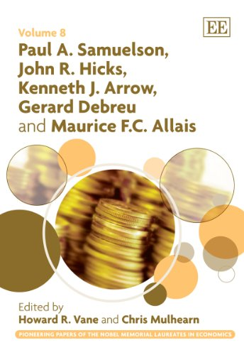 9781848443594: Paul A. Samuelson, John R. Hicks, Kenneth J. Arrow, Gerard Debreu and Maurice F. C. Allais (Pioneering Papers of the Nobel Memorial Laureates in Economics)