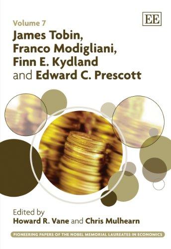 James Tobin, Franco Modigliani, Finn E. Kydland and Edward C. Prescott: Vane, Howard R. (EDT)/ ...