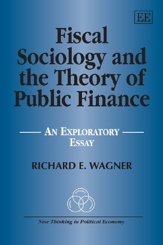 9781848444744: Fiscal Sociology and the Theory of Public Finance: An Exploratory Essay (New Thinking in Political Economy series)