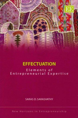 9781848445727: Effectuation: Elements of Entrepreneurial Expertise (New Horizons in Entrepreneurship series)