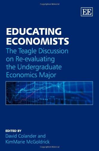 9781848445796: Educating Economists: The Teagle Discussion on Re-evaluating the Undergraduate Economics Major