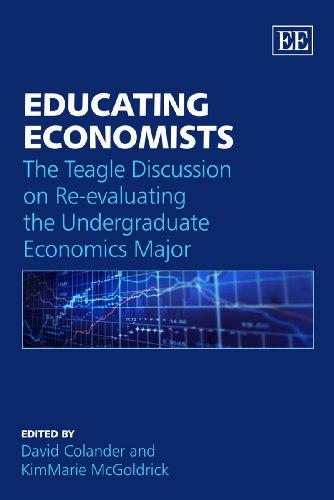 9781848445802: Educating Economists: The Teagle Discussion on Re-evaluating the Undergraduate Economics Major